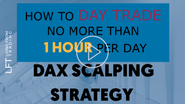 DAX Scalping Strategy - Day Trade no more than 1 hour a day_play