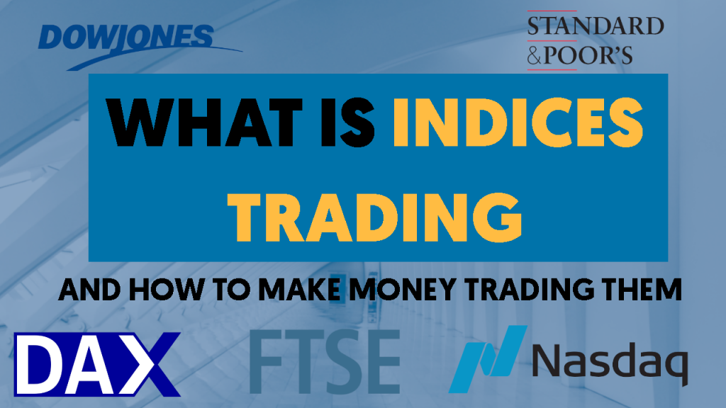 what is indices trading and how to make money trading them