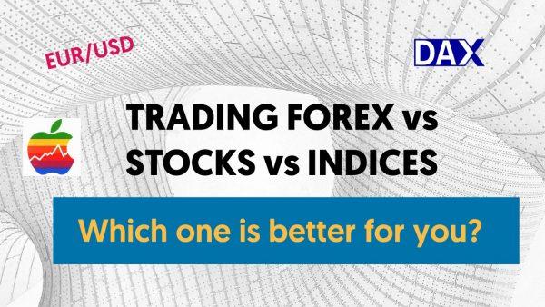 trading forex vs stocks vs indices