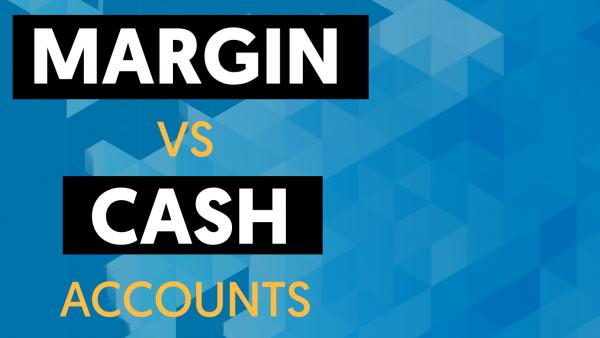 margin vs cash accounts